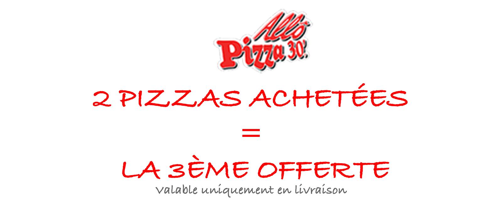 promo allo pizza 30 2 acheté la 3ieme offerte
